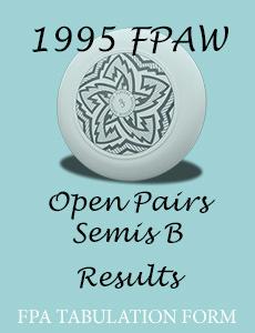1995 FPAW Open Pairs Semis B
