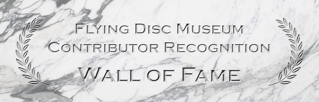 Flying Disc Museum Contributor Recognition Wall of Fame