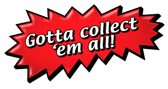 Gotta Collect 'em All!