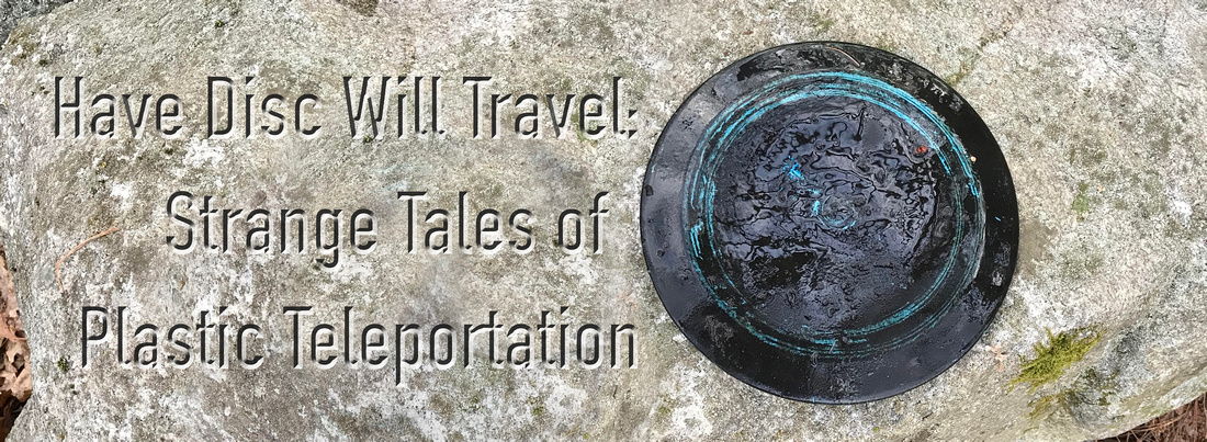 Have Disc Will Travel: Strange Tales of Plastic Teleportation